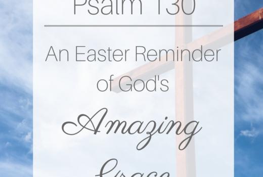Psalm 130 Easter Reminder