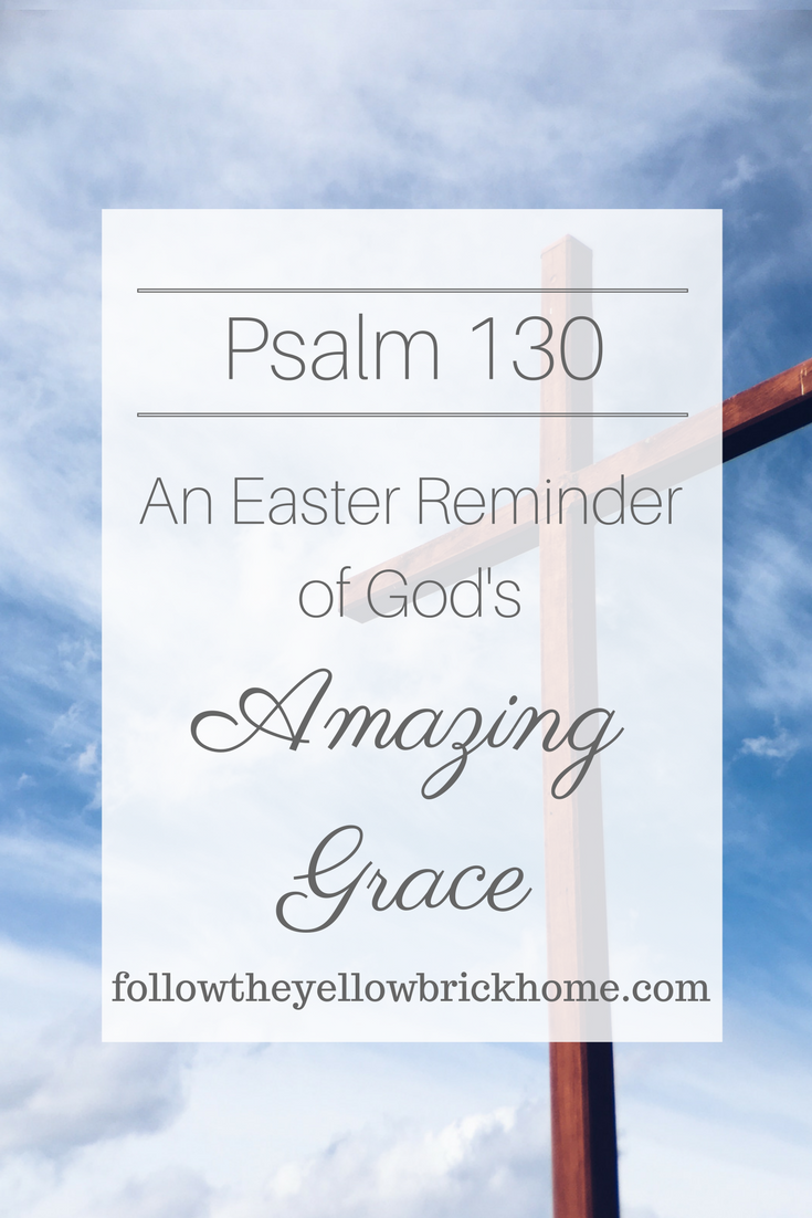 Psalm 130 Easter Reminder