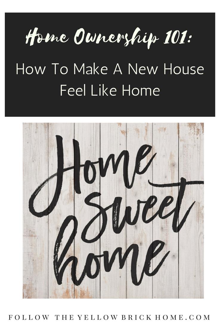 How To Make A New House Feel Like Home