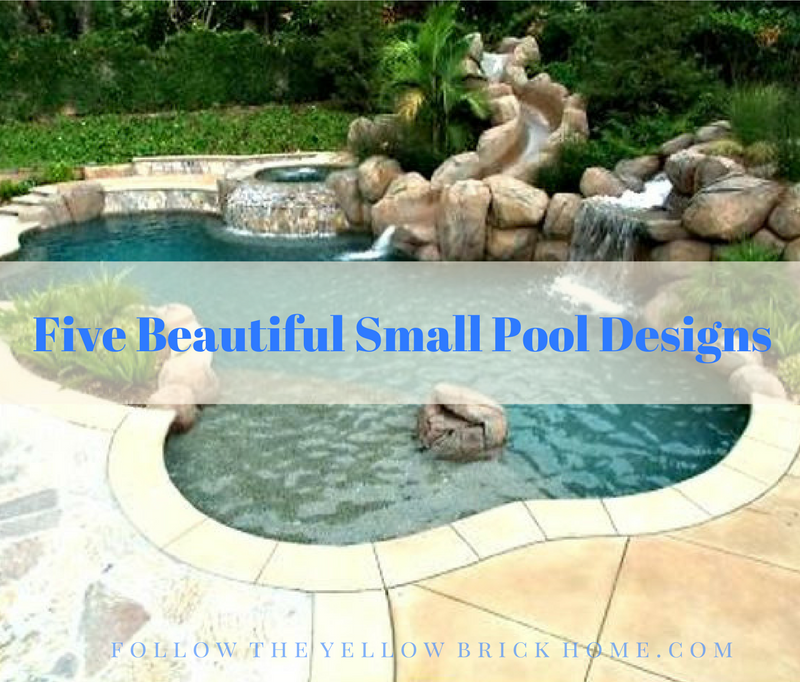 Follow The Yellow Brick Home Five Beautiful Small Pool Designs Follow The Yellow Brick Home