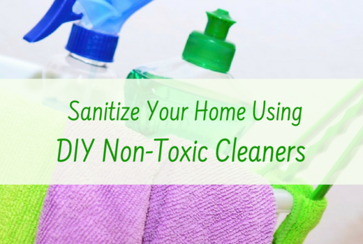 Sanitize Your Home Using DIY Non-Toxic Cleaners