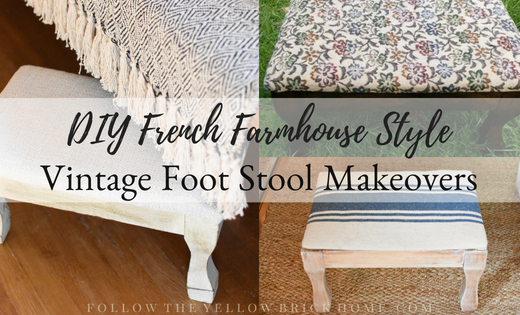 Vintage Foot Stool Makeovers French Farmhouse Makeover