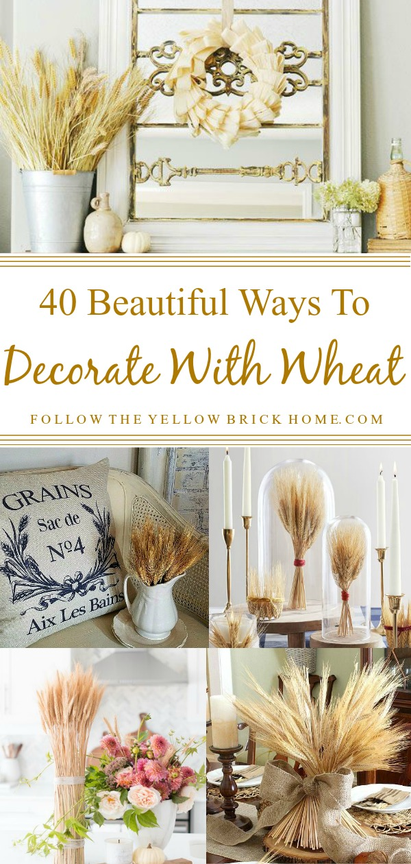 40 Beautiful Ways To Decorate With Wheat Fall Decorating Ideas Wheat Decor Wheat Wreath Wheat Bundle Wheat Sheaves Fall Decorating Ideas