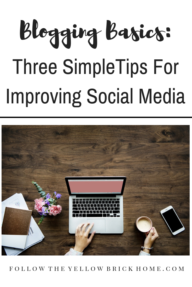 Blogging Basics: Three Simple Tips For Improving Social Media