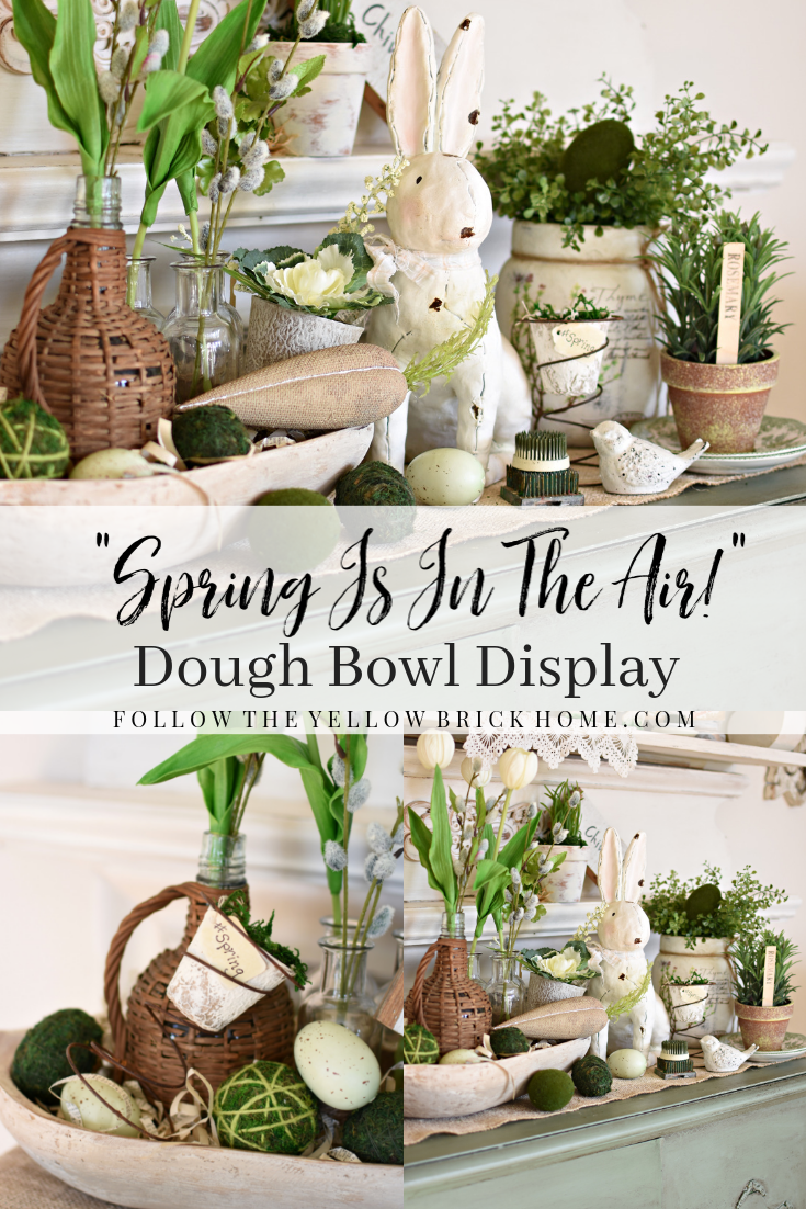 Follow The Yellow Brick Home Spring Dough Bowl Ideas How To Style