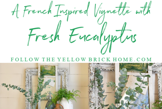 How to decorate with Eucalyptus. Beautiful French-inspired decorating with eucalyptus and vintage French country treasures Brocante style