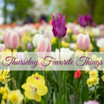 Welcoming April at Thursday Favorite Things