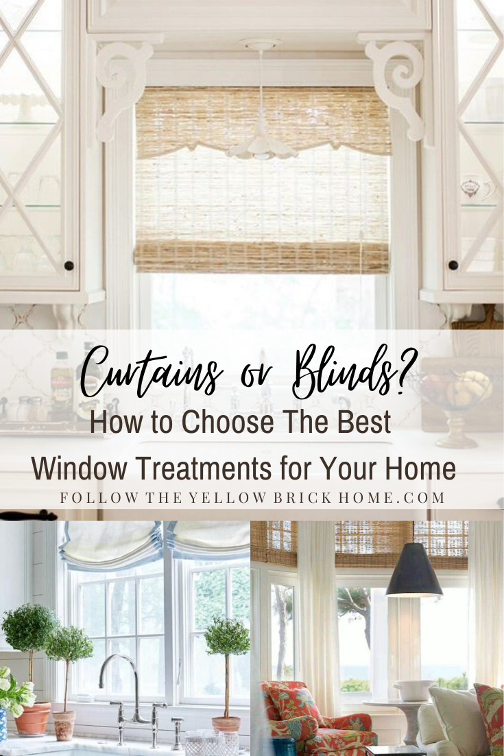 Follow The Yellow Brick Home Curtains Or Blinds How To Choose The Best Window Treatments